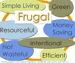 Frugal Qualities are Good to Have